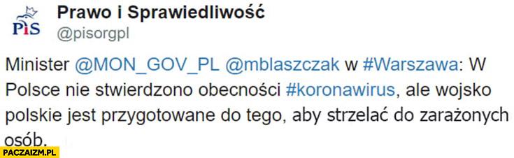 PiS wojsko polskie jest przygotowane do tego aby strzelać do zakażonych osób korona wirus