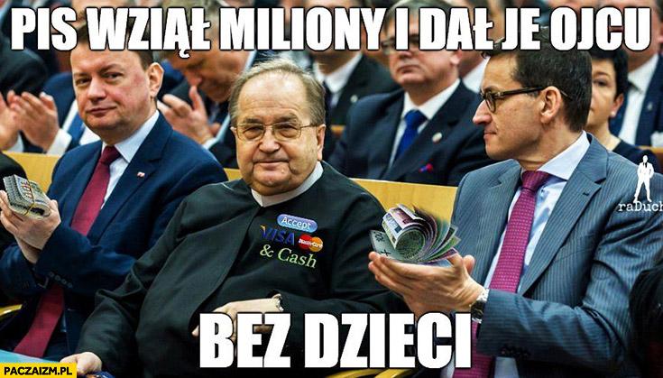 PiS wziął miliony i dał je Ojcu Rydzykowi bez dzieci