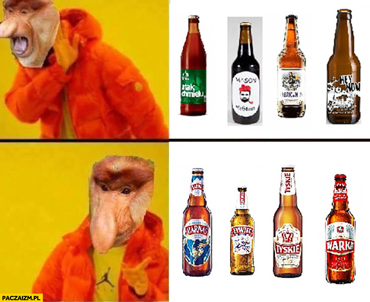 Piwa kraftowe nie, Harnaś, Żywiec, Tyskie, Warka tak. Typowy Polak nosacz piwa Drake