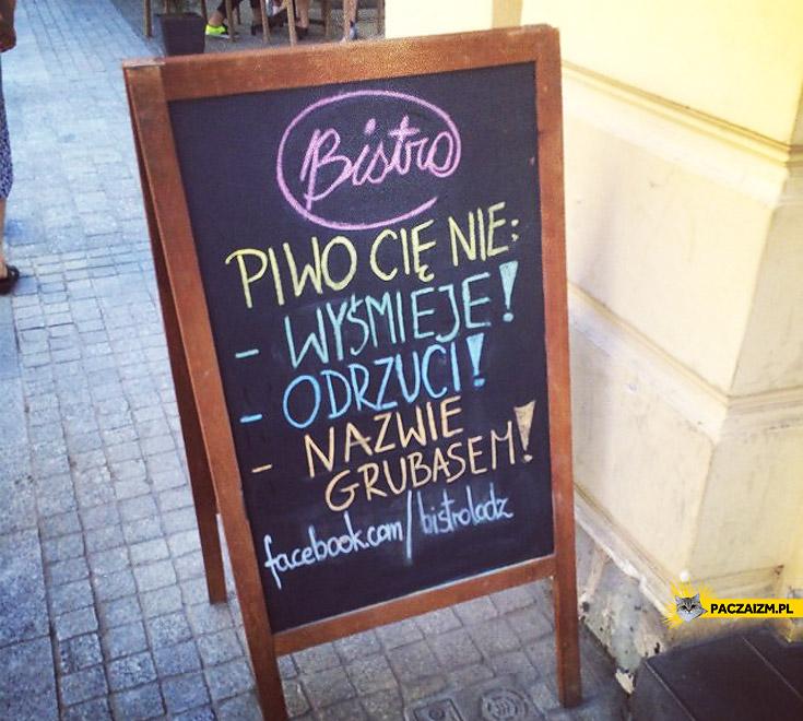 Piwo Cię nie wyśmieje odrzuci nazwie grubasem