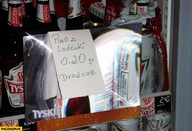 Piwo z lodówki 20 groszy droższe kartka napis