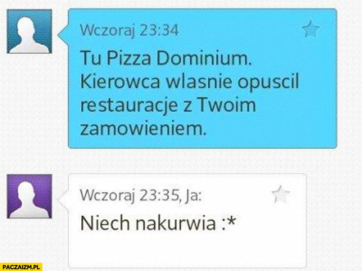 Pizza kierowca opuścił restaurację z zamówieniem niech nakurwia