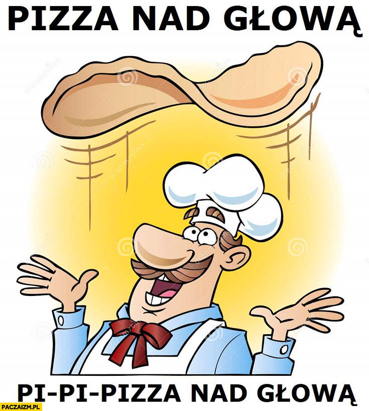 Pizza nad głową pi pi pizza nad głową popek gang albanii