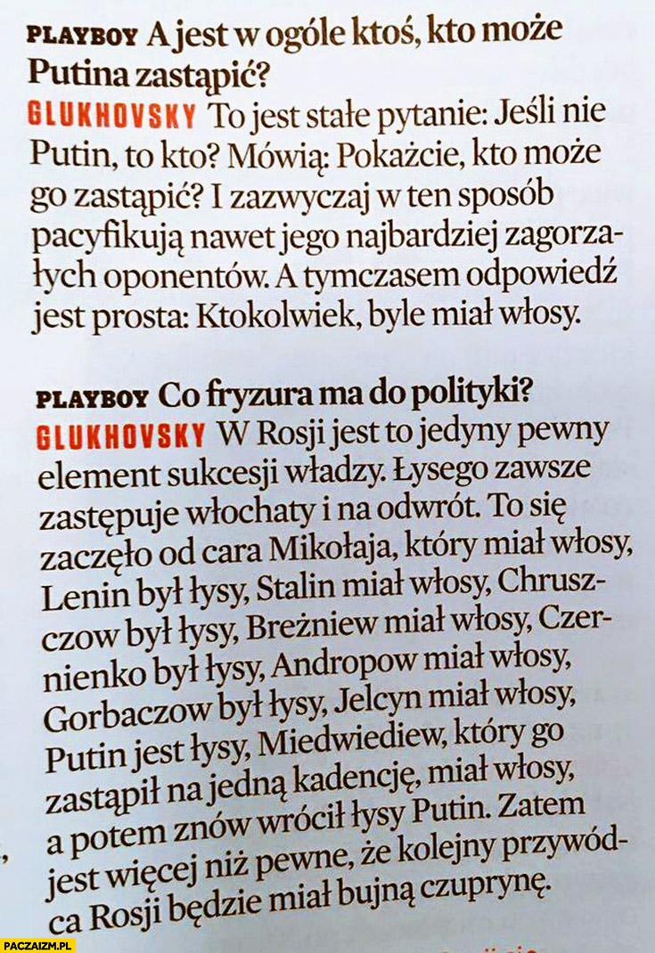 Playboy wywiad Putina zastąpi ktoś kto ma włosy bujną czuprynę Rosja