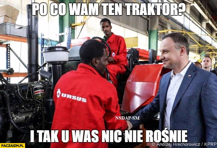 Po co wam ten traktor? I tak u was nic nie rośnie Andrzej Duda w Etiopii Afryce Ursus