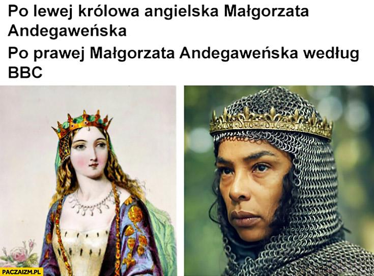 Po lewej królowa angielska Małgorzata Andegaweńska, po prawej Małgorzata Andegaweńska według BBC czarna mulatka