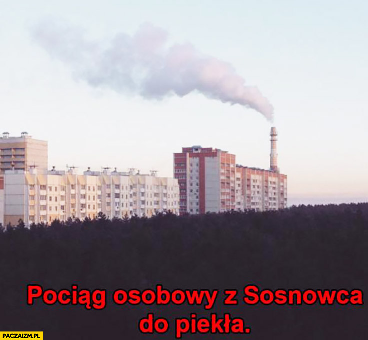 Pociąg osobowy z Sosnowca do piekła bloki komin