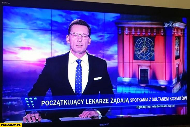 Początkujący lekarze żądają spotkania z sułtanem kosmitów pasek Wiadomości TVP