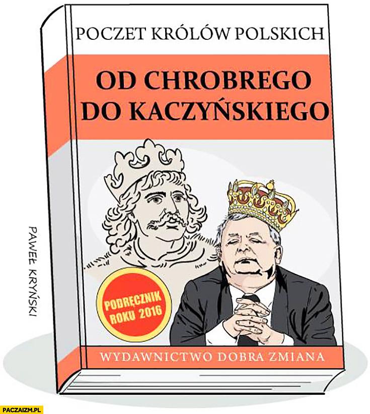 Poczet krolów polskich od Chrobrego do Kaczyńskiego. Podręcznik wydawnictwo dobra zmiana Kryński