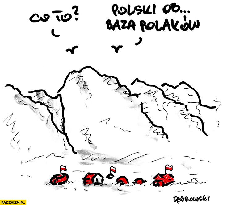 Pod K2 co to? Polski obóz to znaczy baza Polaków Dąbrowski