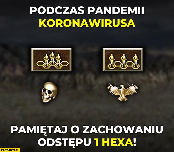 Podczas pandemii koronawirusa pamiętaj o zachowaniu odstępu jednego hexa Heroes 3