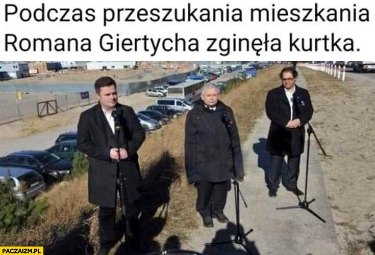 Podczas przeszukania mieszkania Giertycha zniknęła kurtka Kaczyński w za dużej kurtce