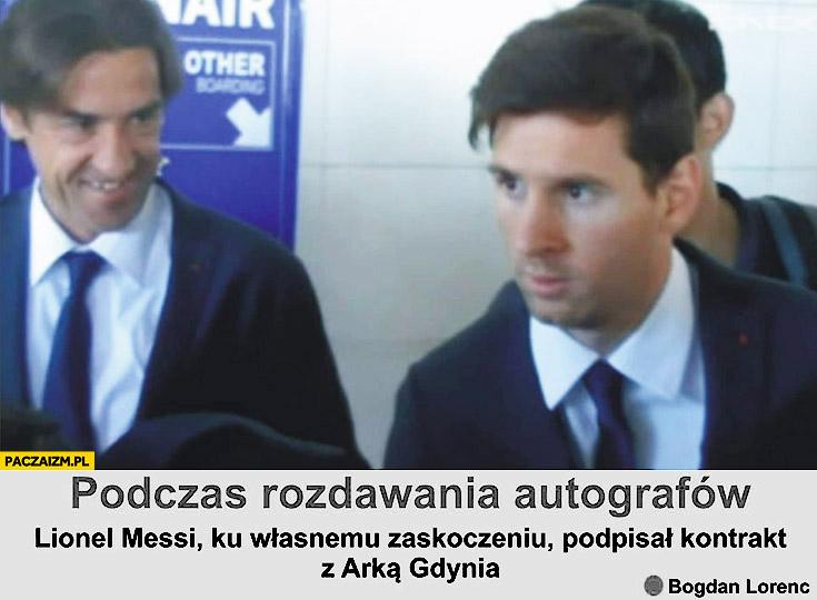 Podczas rozdawania autografów Lionel Messi ku własnemu zaskoczeniu podpisał kontrakt z Arką Gdynia