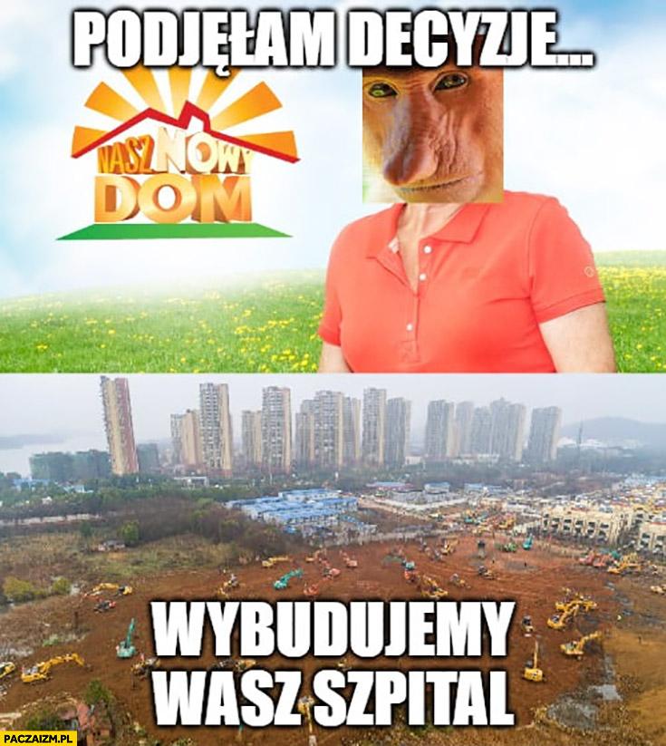 Podjęłam decyzję: wybudujemy wam szpital Wuhan Nasz nowy dom