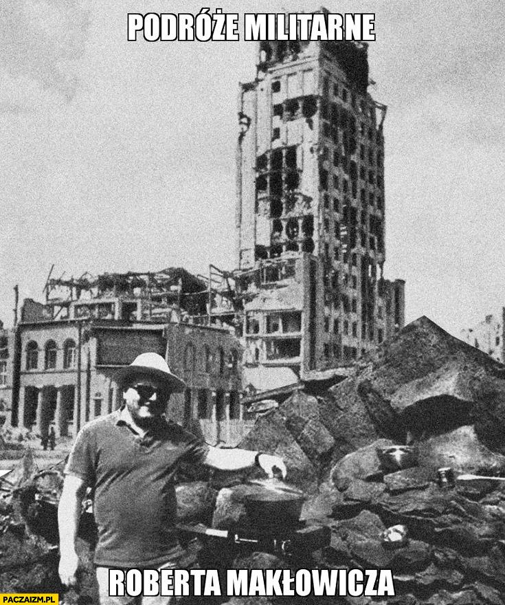 Podróże militarne Roberta Makłowicza ruiny