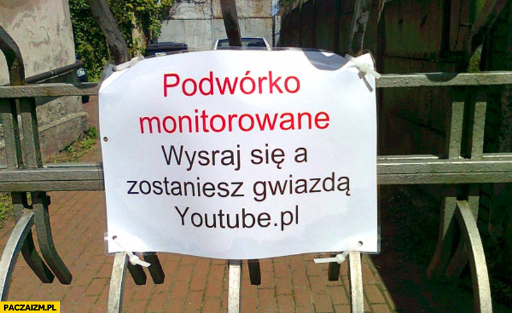 Podwórko monitorowane zostaniesz gwiazdą YouTube
