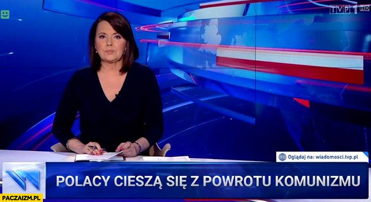 Polacy cieszą się z powrotu komunizmu pasek Wiadomości TVP Holecka