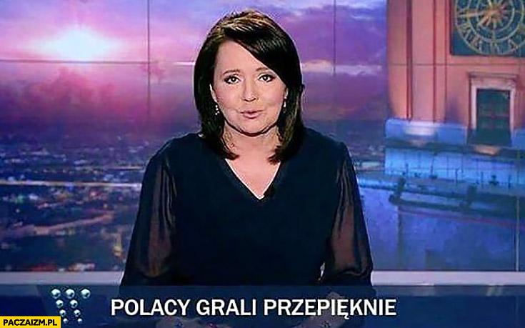 Polacy grali przepięknie pasek wiadomości TVP Danuta Holecka