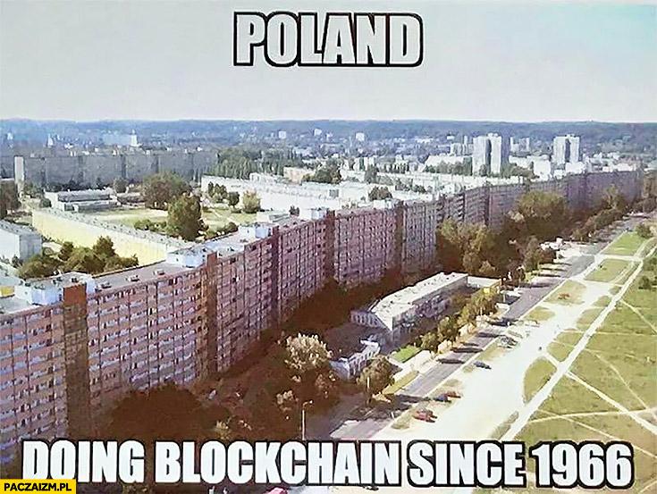 Poland doing blockchain since 1966 Polska łańcuch bloków od 1966 blokowisko bitcoin