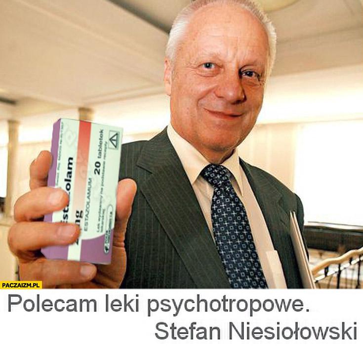 Polecam leki psychotropowe Stefan Niesiołowski
