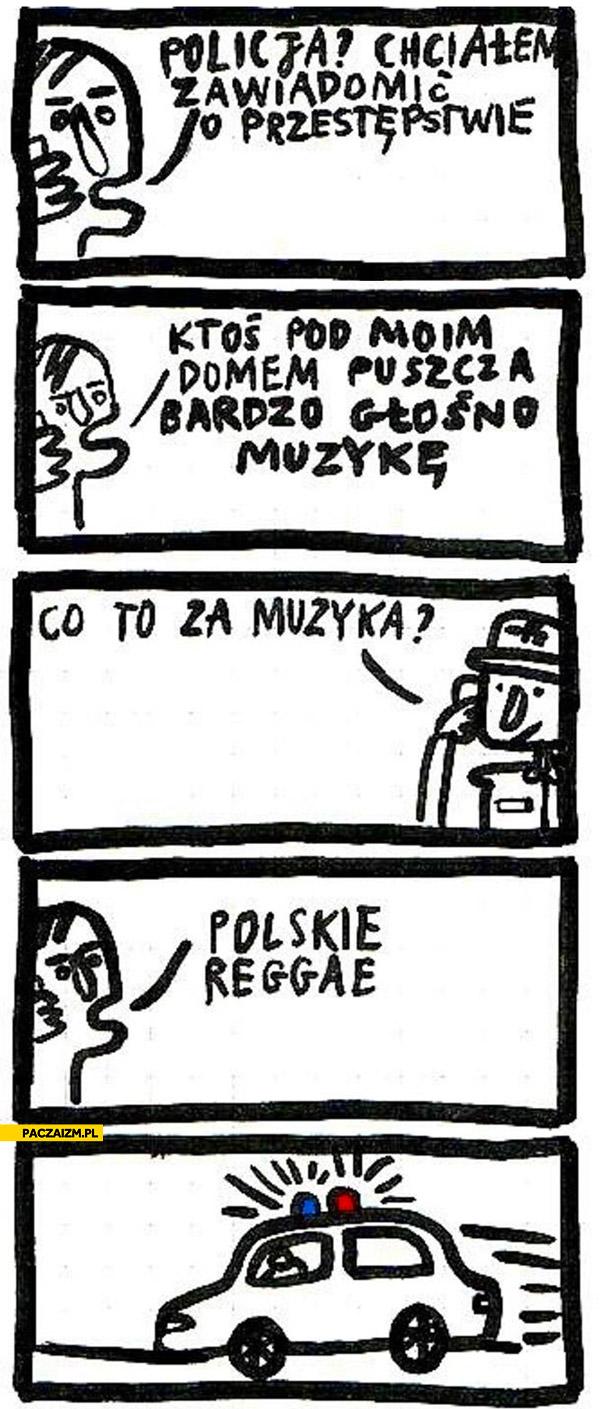 Policja ktoś puszcza polskie reggae