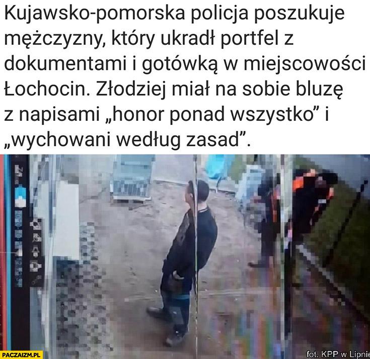 Policja poszukuje zlodzieja który miał bluzę honor ponad wszystko i wychowani według zasad