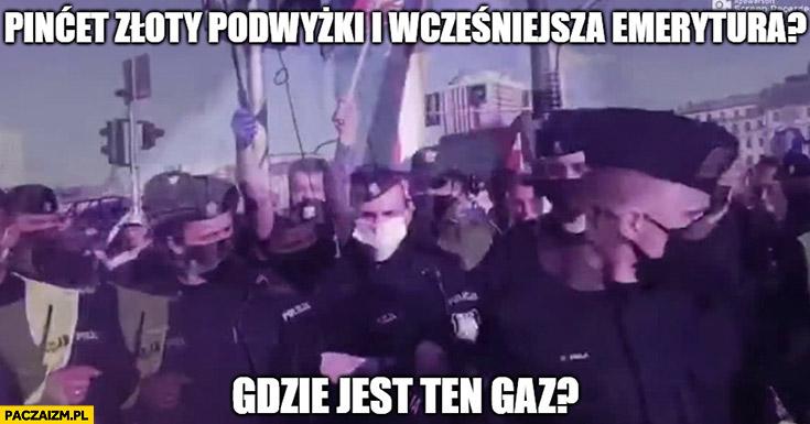Policjanci strajk przedsiębiorców 500 złotych podwyżki i wcześniejsza emerytura? Gdzie jest ten gaz?