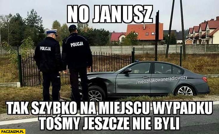 Policjanci wypadek BMW no Janusz tak szybko na miejscu wypadku tośmy jeszcze nie byli