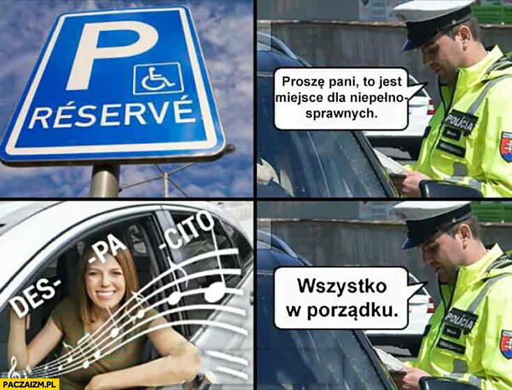 Policjant proszę pani to jest miejsce dla niepełnosprawnych des pa cito leci piosenka muzyka wszystko w porządku