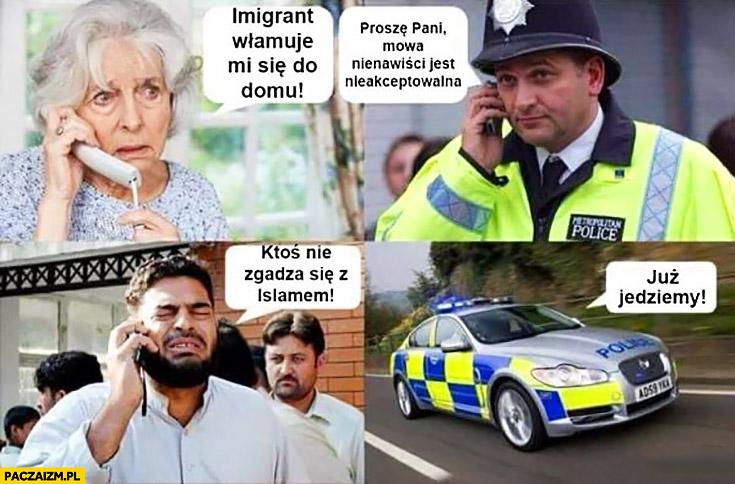 Policjant rozmawia: imigrant włamuje mi się do domu, proszę Pani mowa nienawiści jest nieakceptowalna, ktoś nie zgadza się z islamem już jedziemy