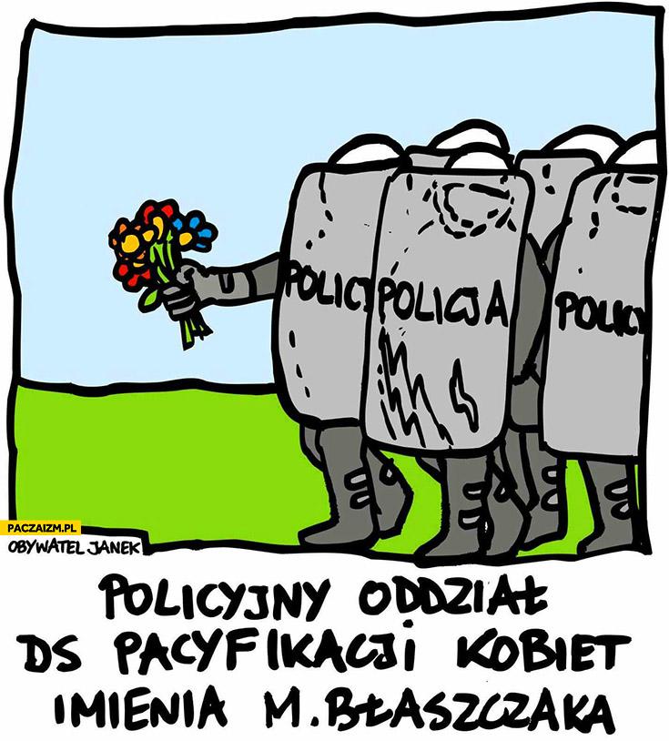 Policyjny oddział do spraw pacyfikacji kobiet imienia Błaszczaka z kwiatami