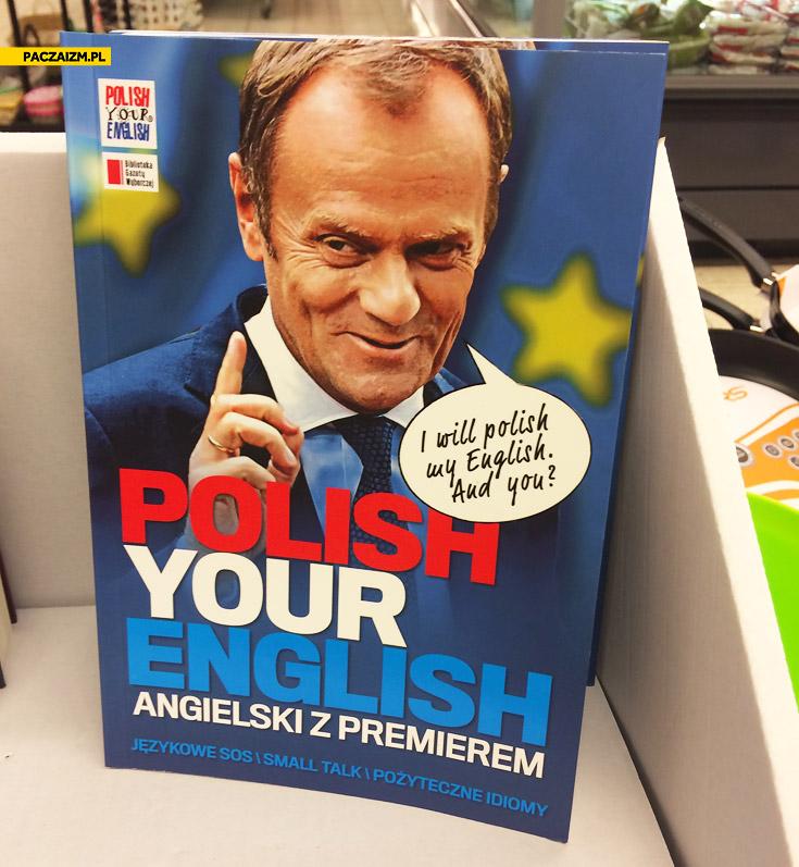 Polish your English angielski z premierem książka Tusk