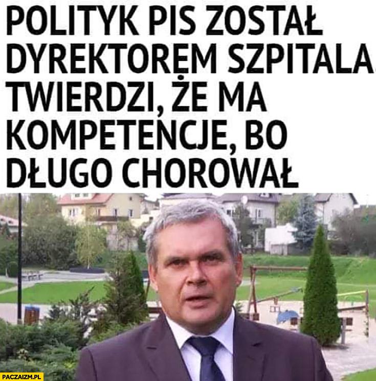 Polityk PiS został dyrektorem szpitala, twierdzi że ma kompetencje bo długo chorował