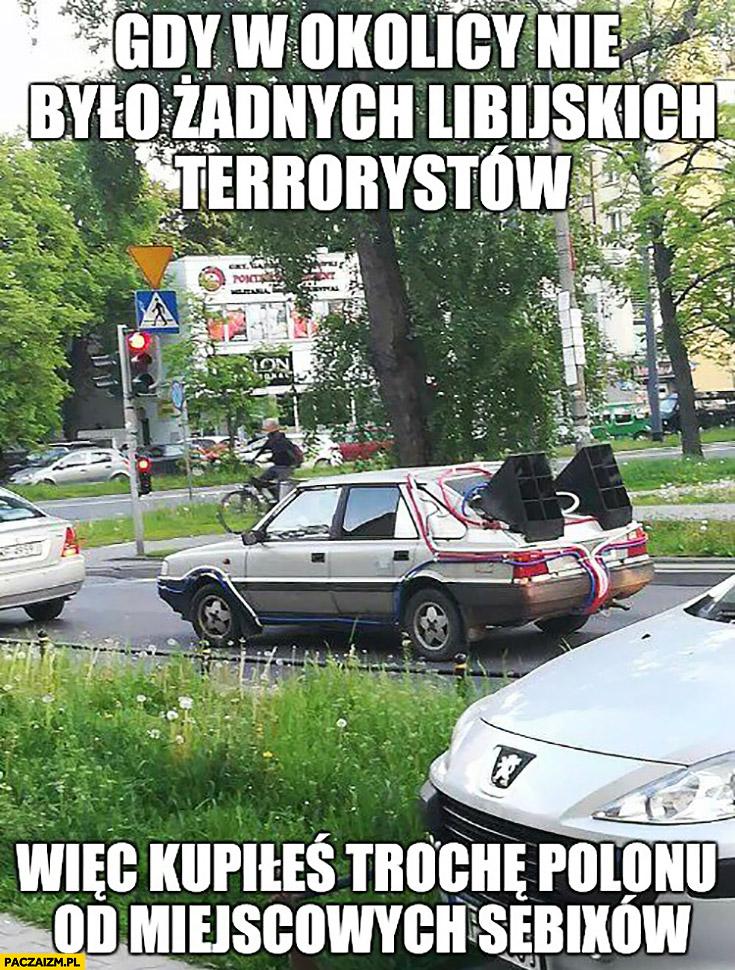 Polonez przeróbka gdy w okolicy nie było żadnych Libijskich terrorystów wiec kupiłeś trochę Polonu od miejscowych Sebixow