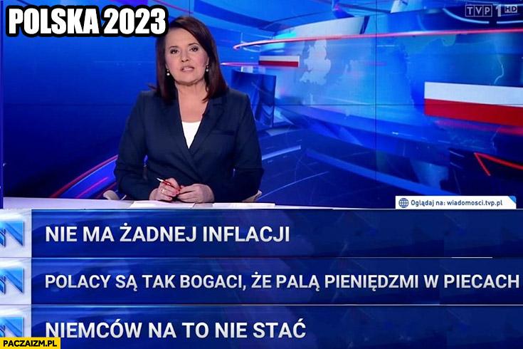 Polska 2023 paski Wiadomości TVP nie ma żadnej inflacji, Polacy są tak bogaci, że palą pieniędzmi w piecach