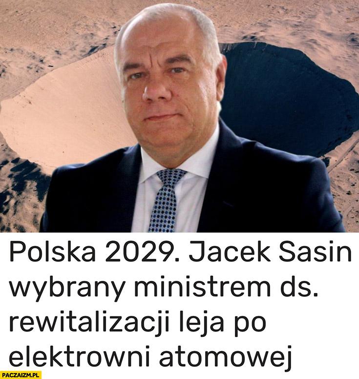 Polska 2029 Jacek Sasin wybrany ministrem ds rewitalizacji leja po elektrowni atomowej