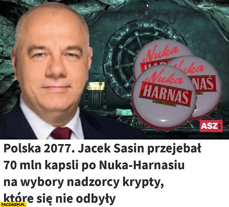 Polska 2077 Jacek Sasin przewalił 70 mln kapsli po nuka Harnasiu na wybory nadzorcy krypty które się nie odbyły