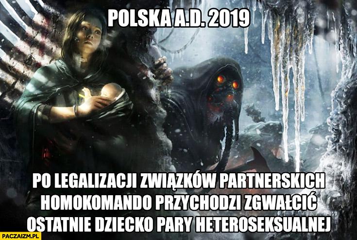 Polska AD 2019 po legalizacji zwiazków partnerskich homokomando przychodzi zgwałcić ostatnie dziecko pary heteroseksualnej