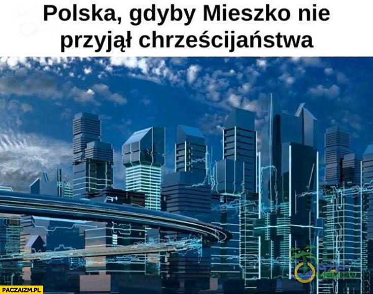 Polska gdyby Mieszko I nie przyjął chrześcijaństwa futurystyczna wizja przyszłości