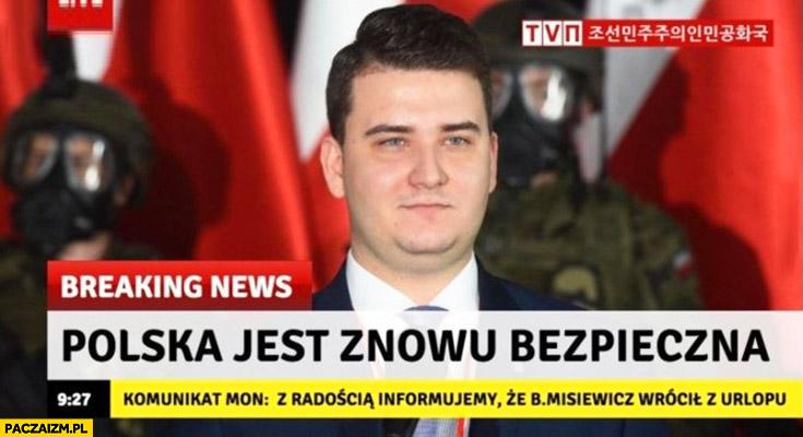 Polska jest znowu bezpieczna, Misiewicz wrócił z urlopu komunikat MON breaking news