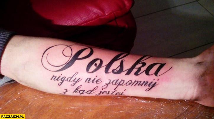 Polska nigdy nie zapomnij z kąd jesteś tatuaż z błędem