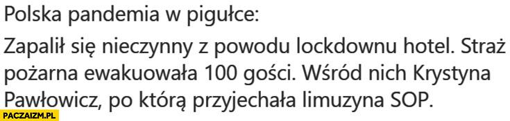 Polska pandemia w pigułce zapalił się nieczynny z powodu lockdownu hotel ewakuowano 100 gości wśród nich Krystyna Pawłowicz po którą przyjechała limuzyna SOP