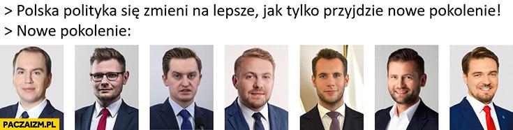 Polska polityka zmieni się na lepsze jak tylko przyjdzie nowe pokolenie: Andruszkiewicz, Woś, Kaleta, Wypij