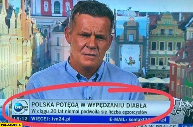 Polska potęgą w wypędzaniu diabła pasek TVN 24