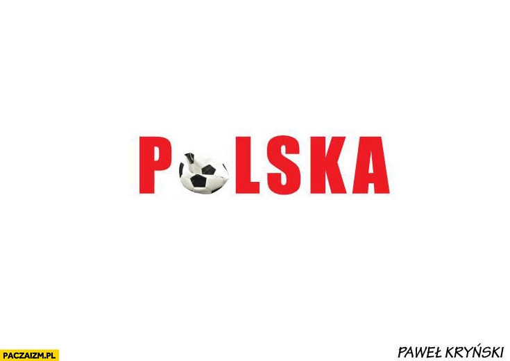 Polska przydeptana piłka napis przeróbka Kryński