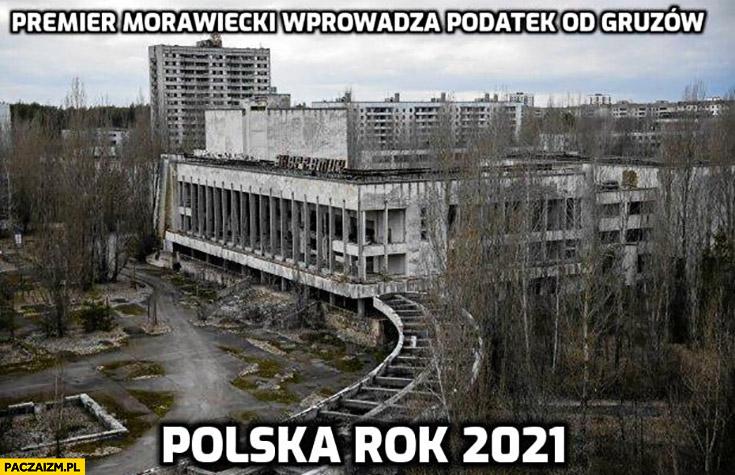 Polska rok 2021 premier Morawiecki wprowadza podatek od gruzów