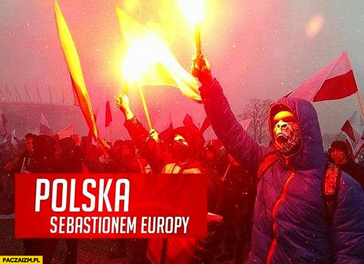 Polska sebastionem europy Marsz Niepodległości narodowcy