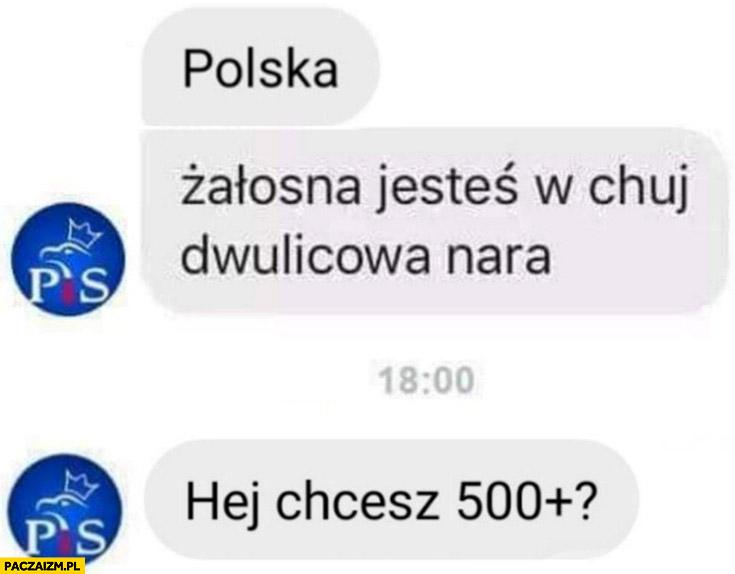Polska żałosna jesteś w kuj dwulicowa nara, hej chcesz 500 plus? Prawo i Sprawiedliwość