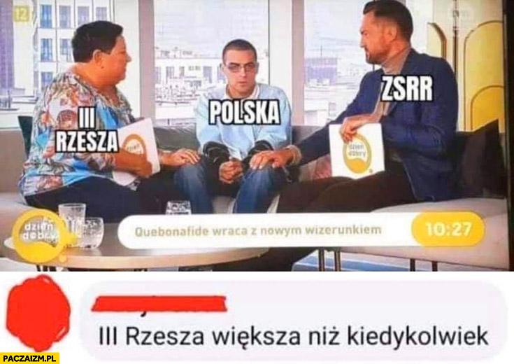 Polska ZSRR III rzesza większa niż kiedykolwiek Wellman Quebonafide Prokop Dzień dobry TVN