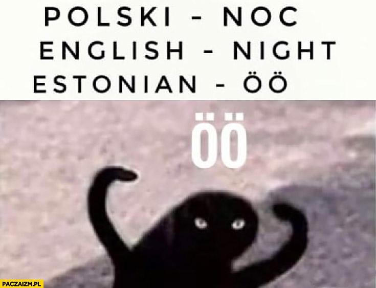 Polski noc angielski, night estoński oo tłumaczenie